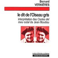 Le dit de l'Oiseau gris : Interprétation des Contes del meu ostal de Jean Boudou