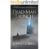 Dead Man Launch (The Todd Ingram Series Book 6)