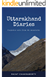 Uttarakhand Diaries: Unspoken Tales from the Mountains