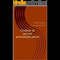Codice di diritto amministrativo: Antonella Franceschini