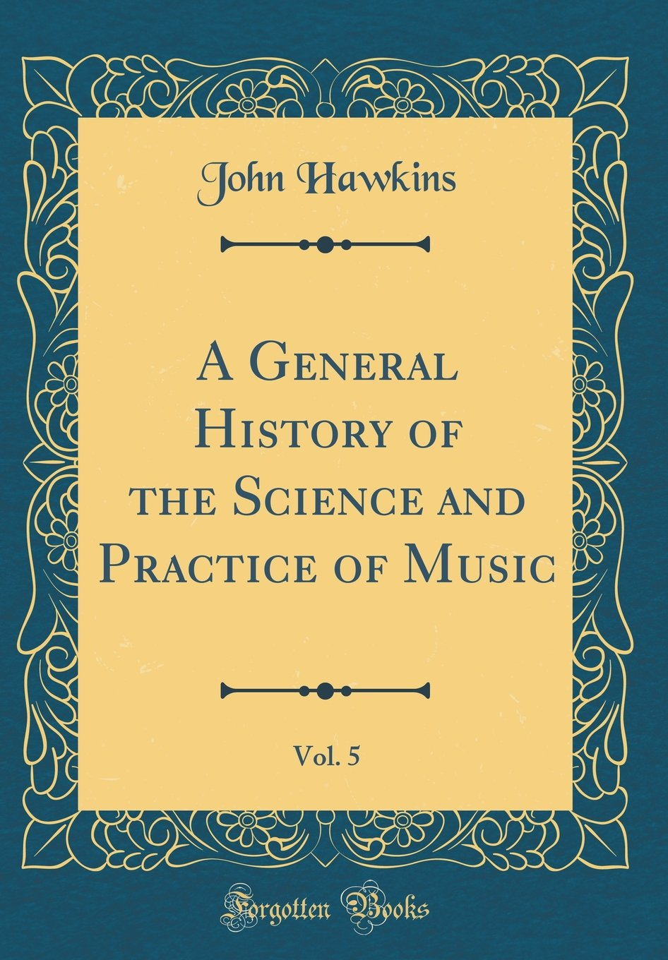 Download A General History of the Science and Practice of Music, Vol. 5 (Classic Reprint) ebook