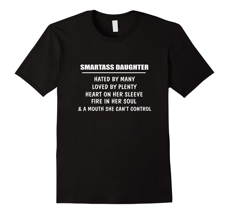 Smartass Daughter Funny t-shirt-T-Shirt
