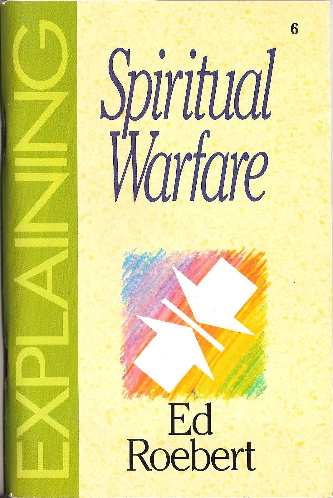 Explaining Spiritual Warfare (The Explaining Series)