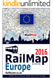 Europe Rail Map 2016: Designed for Interrail and Eurail RailPass holders - Includes free PDF of whole of European Railway network (English Edition)