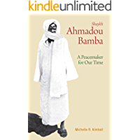 Shaykh Ahmadou Bamba: A Peacemaker for Our Time