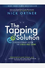 The Tapping Solution: A Revolutionary System for Stress-Free Living Kindle Edition