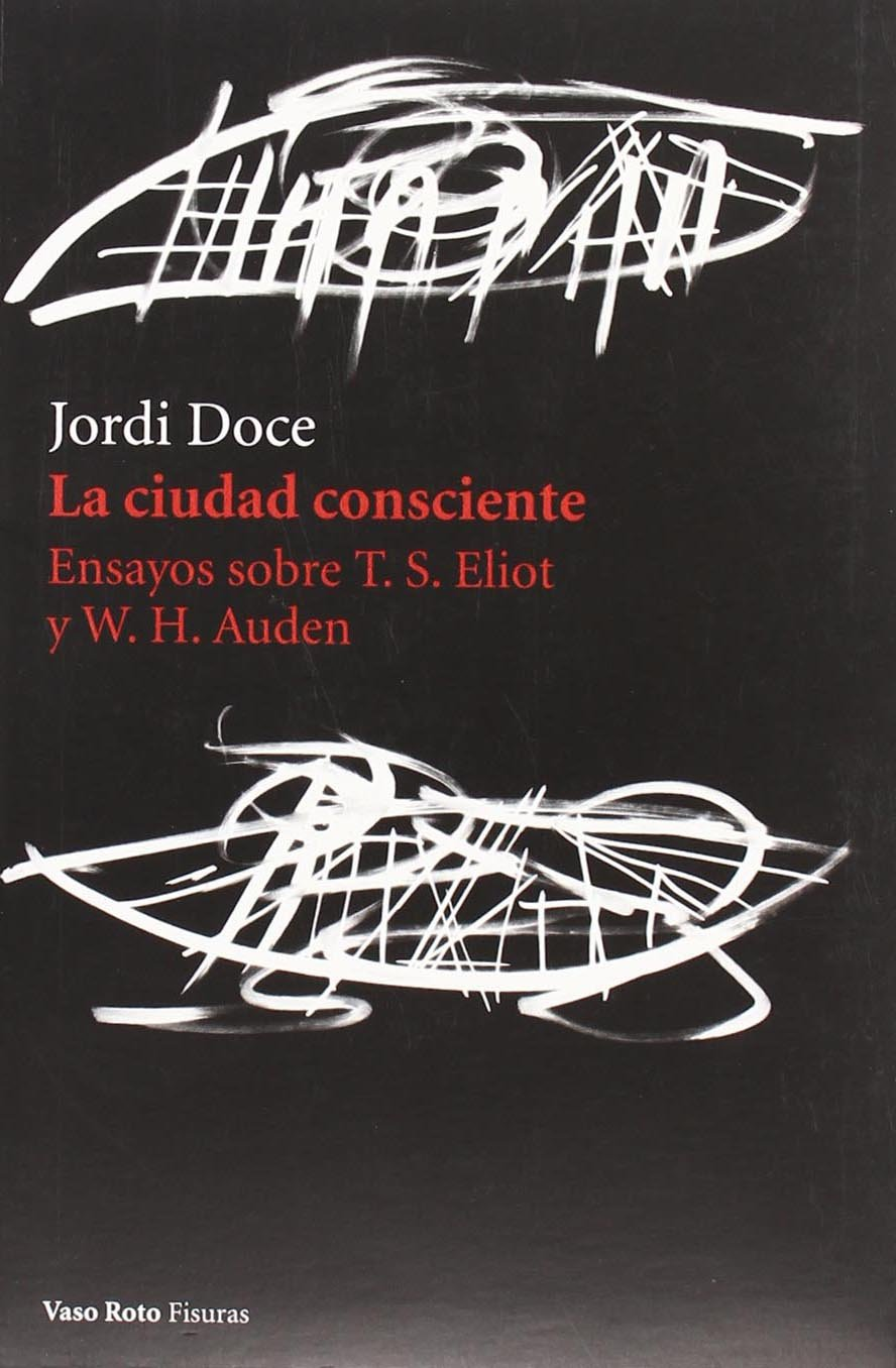 Download La ciudad consciente: Ensayos sobre T. S. Eliot y W.H. Auden (Spanish Edition) pdf