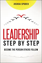 Leadership Step by Step: Become the Person Others Follow Hardcover