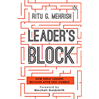 Leader's Block: How Great Leaders Recover after They Stumble