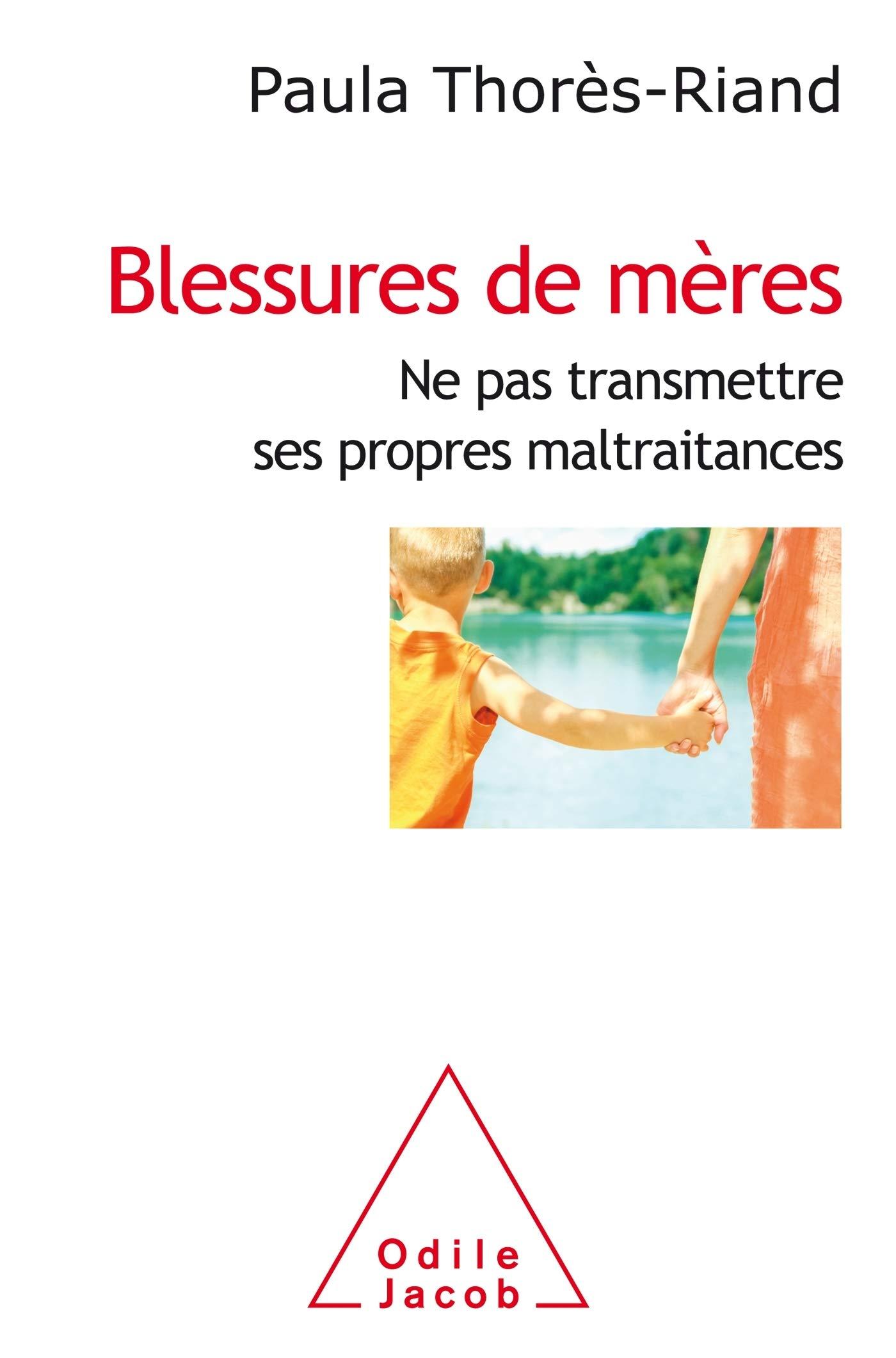 Blessures De Meres Oj Psychologie French Edition Thores Riand Paula 9782738149732 Amazon Com Books