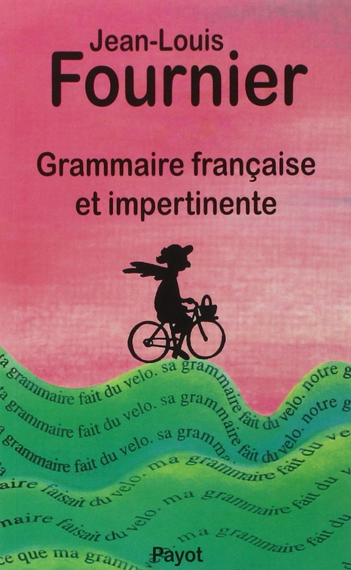 Read Online Grammaire française et impertinente (Documents Payot) (French Edition) PDF
