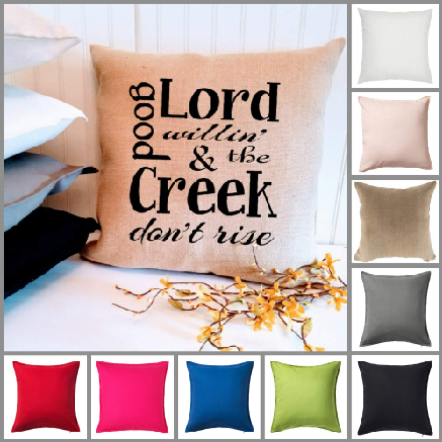 Good Lord Willing and The Creek Dont Rise Pillow Cover