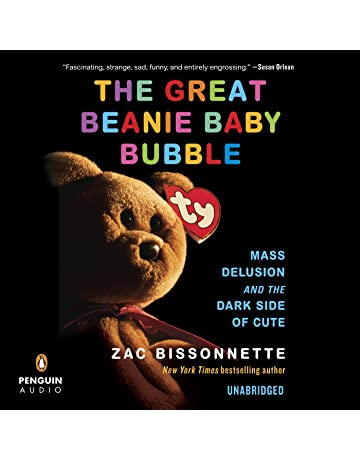 Amazon.com  The Great Beanie Baby Bubble  Mass Delusion and the Dark Side of  Cute (Audible Audio Edition)  Zac Bissonnette 493252f9125