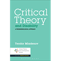 Critical Theory and Disability: A Phenomenological Approach (Critical Theory and Contemporary Society) (English Edition)
