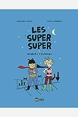 Les Super Super, Tome 01: Semeurs d'énigmes (French Edition) Kindle Edition