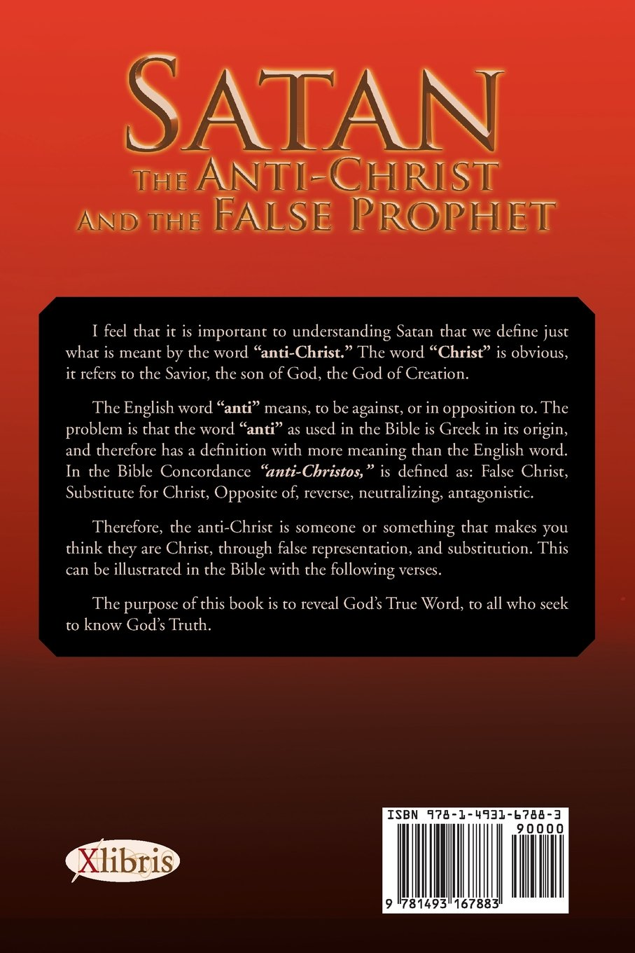 Satan The Anti-Christ And the False Prophet: Larry I