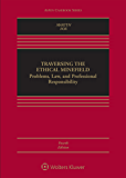 Traversing the Ethical Minefield: Problems, Law, and Professional Responsibility (Aspen Casebook Series)