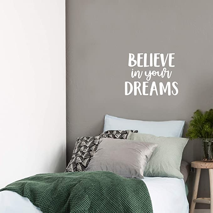 Believe in Your Dreams Modern Inspirational Self Esteem Quote Sticker for Bedroom Closet Home Office Kids Room Classroom Decor White 17.5 x 22 Vinyl Wall Art Decal
