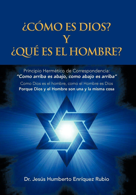 Como Es Dios? y Que Es El Hombre?: Amazon.es: Jes Enr Quez Rubio, Dr Jesus Humberto Enriquez Rubio: Libros