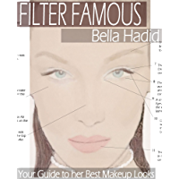 Filter Famous - Bella Hadid: Step-by-Step Guides to her Best Makeup Looks (English Edition)