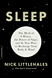 Sleep: The Myth of 8 Hours, the Power of Naps, and the New Plan to Recharge Your Body and Mind
