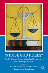 Whose God Rules?: Is the United States a Secular Nation or a Theolegal Democracy? Kindle Edition
