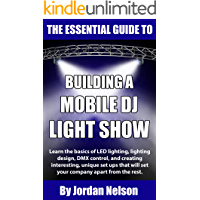The Essential Guide to Building a Mobile DJ Light Show book cover
