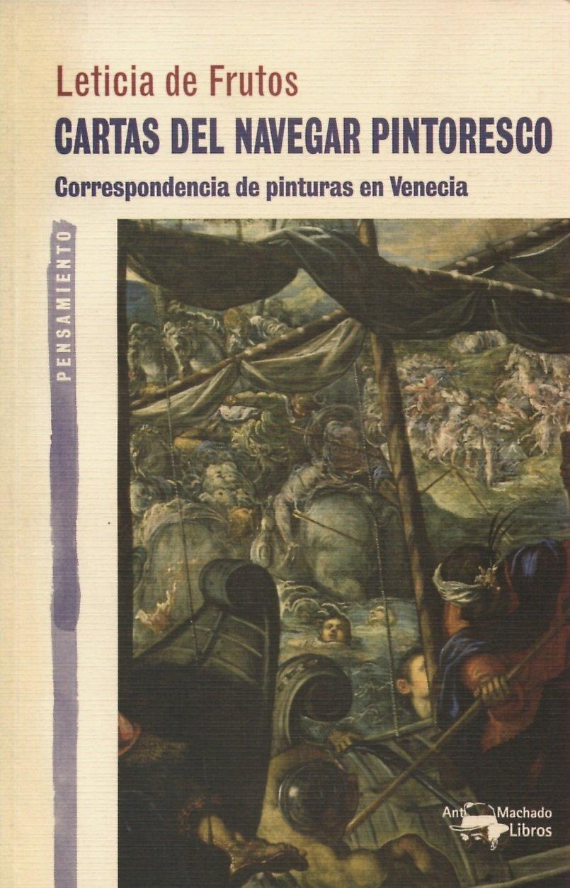 Cartas del navegar pintoresco : correspondencia de pinturas ...