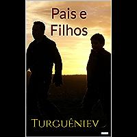 PAIS E FILHOS - Turguêniev