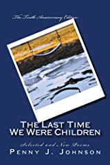The Last Time We Were Children: The Tenth Anniversary Edition Kindle Edition
