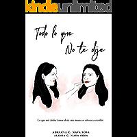 TODO LO QUE NO TE DIJE (Spanish Edition)