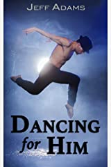 Dancing for Him: An M/M Romance Kindle Edition