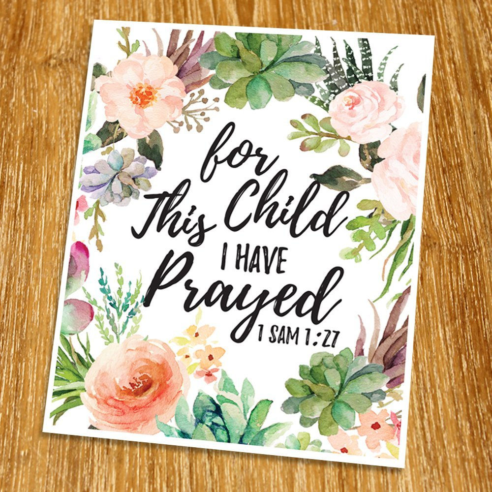 1 Samuel 1:27 For this child I have prayed Print (Unframed), Watercolor Flower, Scripture Art, Bible Verse Print, Christian Wall Art, Word of Wisdom, Inspiration Quote, 8x10'', TC-019