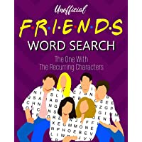 Unofficial Friends Word Search: The One With the Recurring Characters Puzzle Book