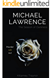 Michael Lawrence: The Season of Darkness