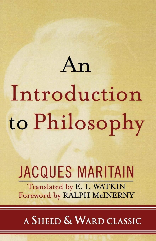 An Introduction to Philosophy (Inglese) Copertina flessibile – 18 nov 2005 Jacques Maritain E. I. Watkin Sheed & Ward 0742550532