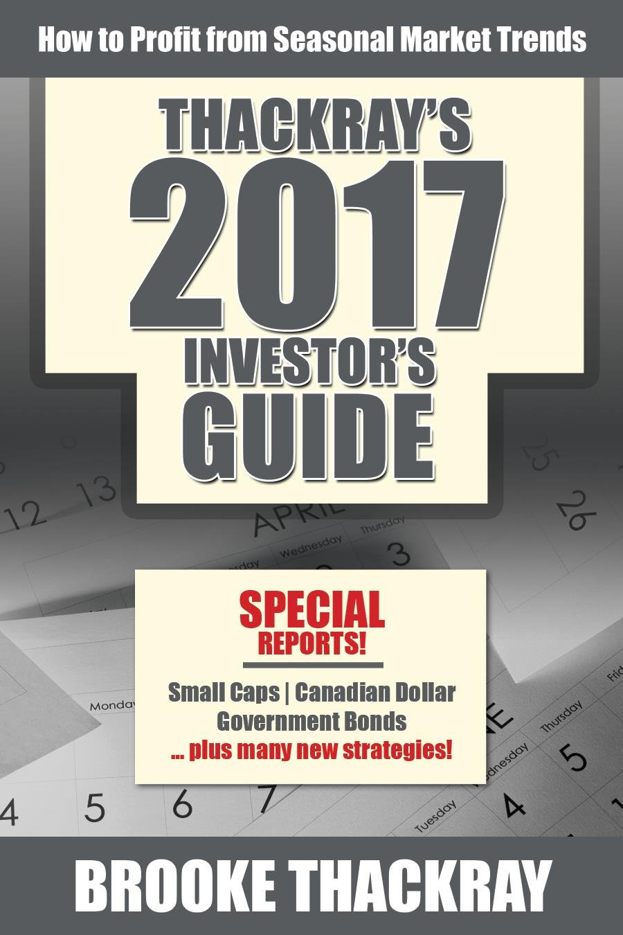 Thackray's 2017 Investor's Guide: How To Profit From Seasonal Market Trends (Thackray's Investor's Guide) ebook