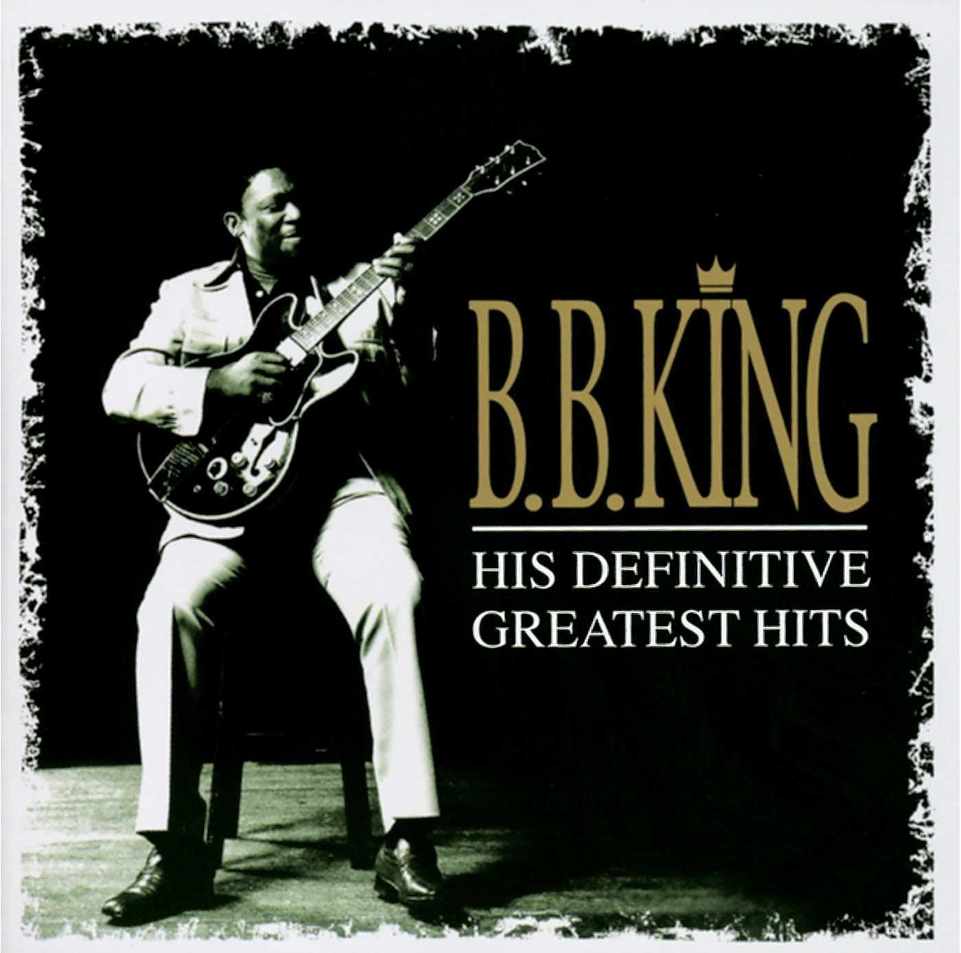 B. B. King: His Definitive Greatest Hits by King, B.B.