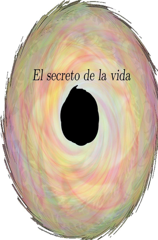 El secreto de la vida (Spanish Edition) pdf epub