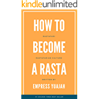 How to Become a Rasta: Rastafari, Rasta Beliefs