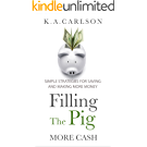 Filling The Pig – More Cash, Simple Strategies for Saving and Making more Money!: 2nd Book in the Personal Finance Series Filling The Pig. (English Edition)