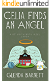 Celia Finds an Angel (A St Urith With Well Caper Book 1)