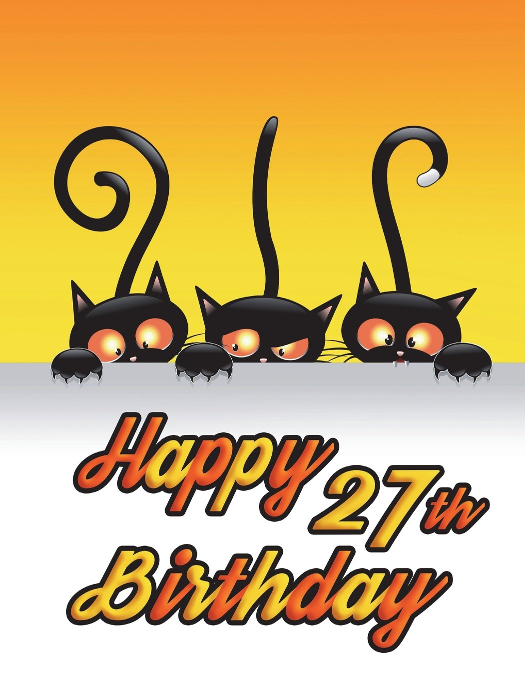 """Happy 27th Birthday: Notebook, Journal, Diary, 185 Lined Pages, Birthday Gifts for 27 Year Old Men or Women, Husband, Wife, Best Friends, Cat Lovers, Animal Lovers, Halloween, Book Size 8 1/2"""" x 11"""" pdf epub"""