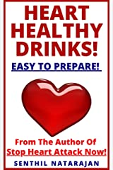 Heart Healthy Drinks - Easy To Prepare! - From The Author Of Stop Heart Attack Now! Kindle Edition