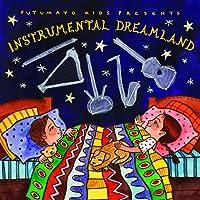 Putumayo Kids Presents Instrumental Dreamland