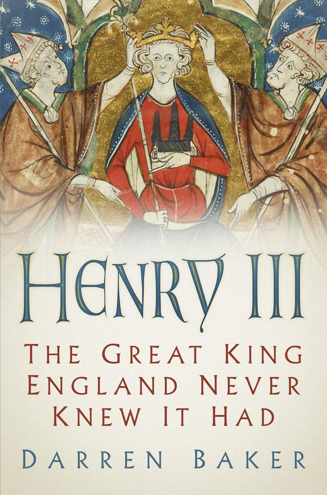 Henry Iii The Great King England Never Knew It Had Amazon Co Uk