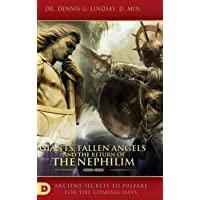 Giants, Fallen Angels and the Return of the Nephilim: Ancient Secrets to Prepare for the Coming Days