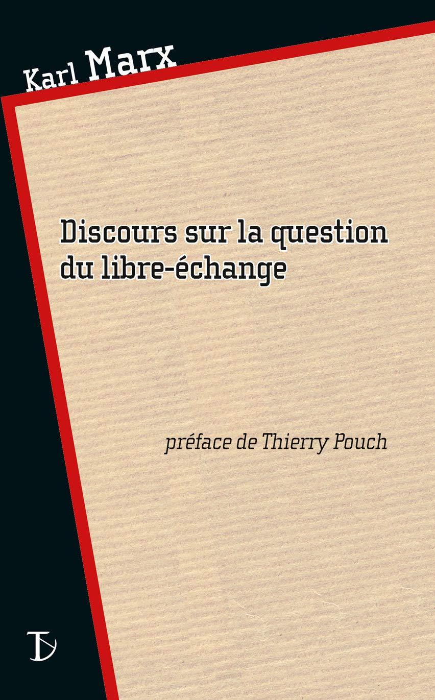 Discours sur la question du libre-échange: Amazon.fr: Marx, Karl ...