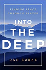 Into the Deep: Finding Peace Through Prayer Kindle Edition