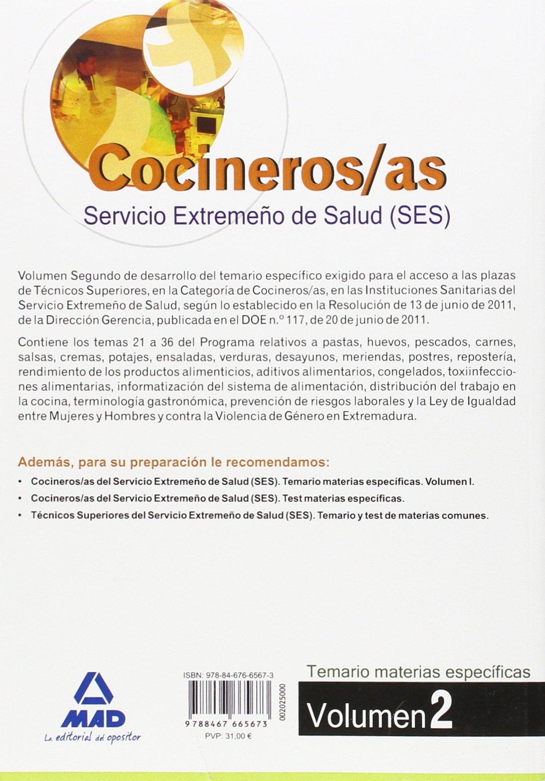 Cocineros del Servicio Extremeño de Salud (S.E.S.). Temario materias específicas volumen II (Spanish Edition): Ana S. Barcena: 9788467665673: Amazon.com: ...